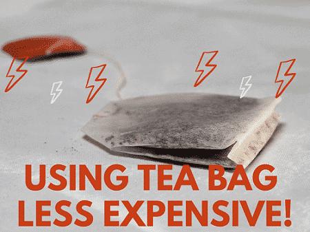 USING TEA BAG LESS EXPENSIVE!