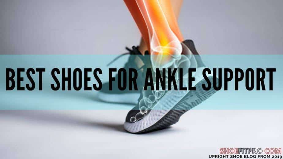 Best Shoes for Ankle Support for 2020 [No More Ankle Pain]