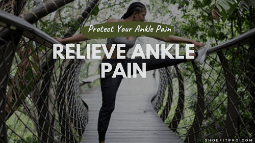 HOW TO PROTECT YOUR ANKLES AND ALSO RELIEVE ANKLE PAIN-min