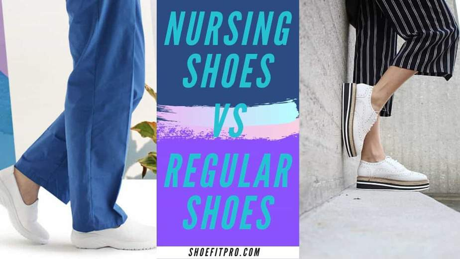 ARE REGULAR SHOES DIFFERENT FROM NURSE SHOES