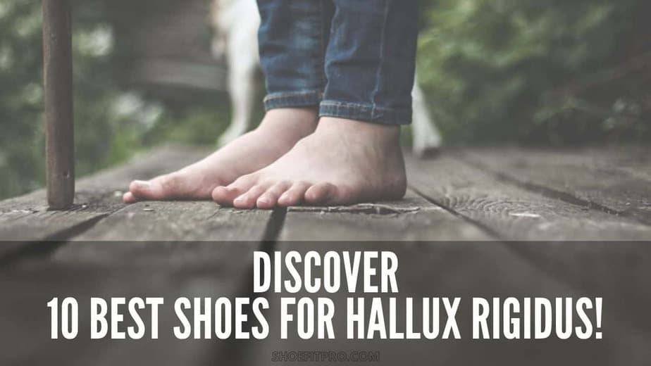 Discover 10 Best Shoes For Hallux Rigidus
