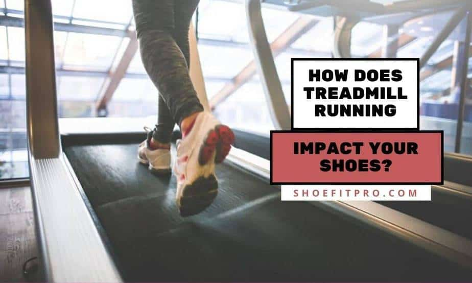 How Does Treadmill Running Impact Your Shoes