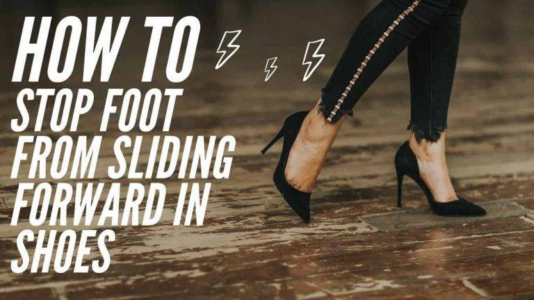 How to stop foot from sliding forward in shoes