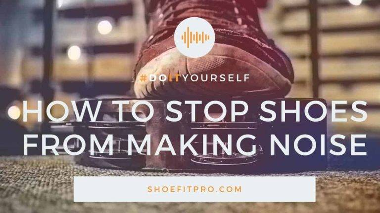 How to stop shoes from making noise