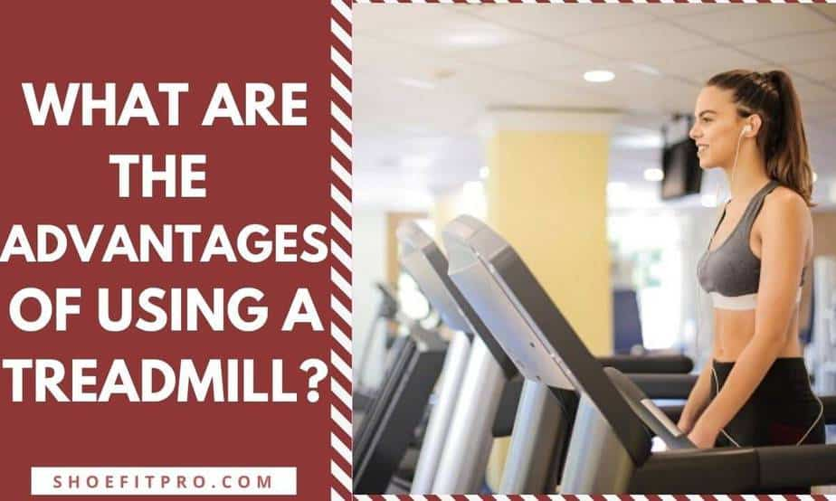 What Are The Advantages Of Using A Treadmill