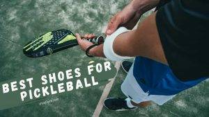 Best Shoes For Pickleball [Players High Choice In 2020]