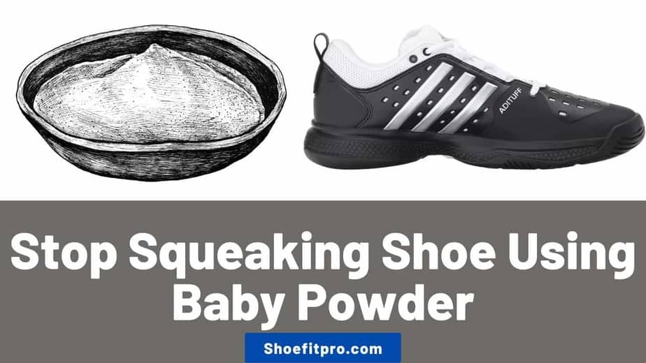 how to make work shoes more comfortable-Stop squeaking your work shoe using baby powder