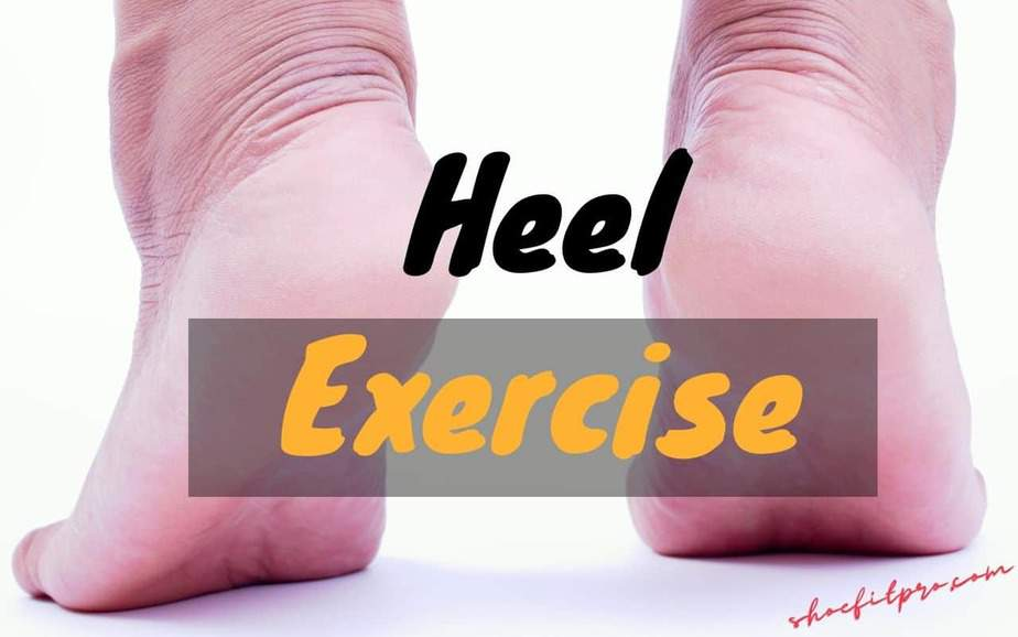 What To Do If You Have A Flat Feet_Flat Feet Exercises_Heel Exercise