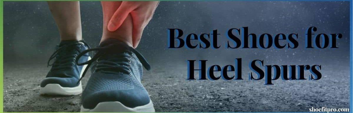 best shoes for heel spurs