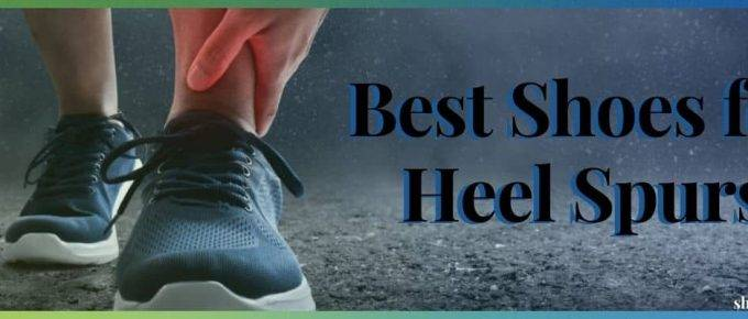 best shoes for heel spurs