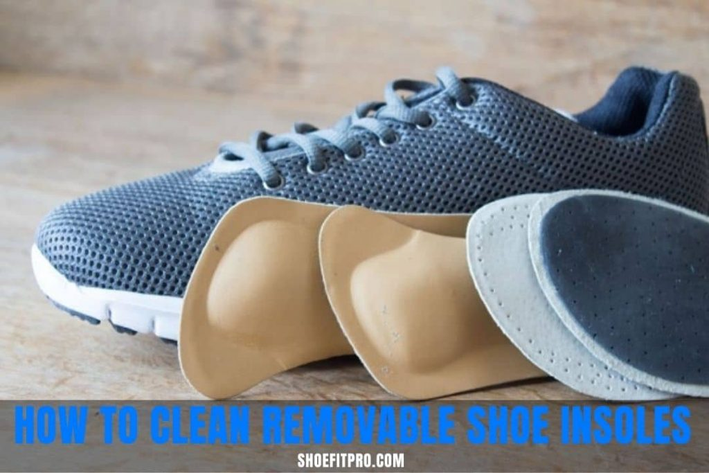 How to clean removable shoe insoles