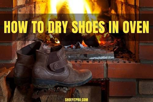 How to dry shoes in oven