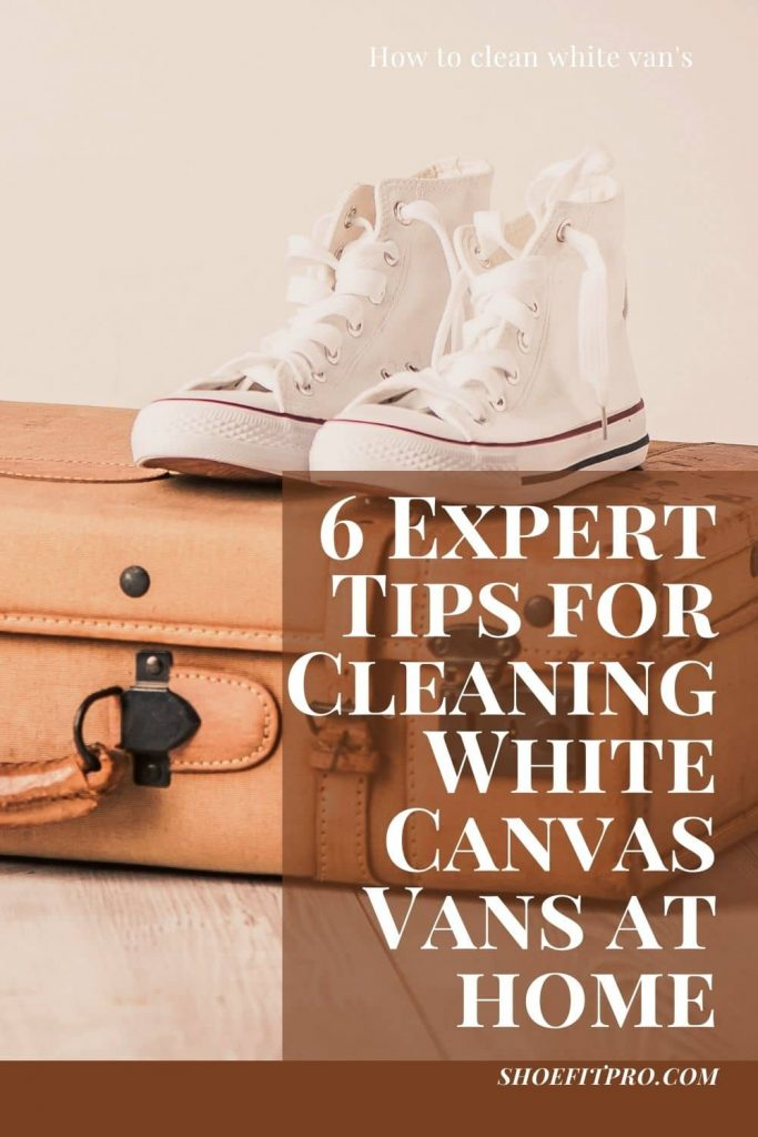 6 Expert Tips for Cleaning White Canvas Vans at home