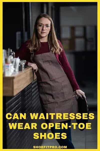 Can waitresses wear open toe shoes
