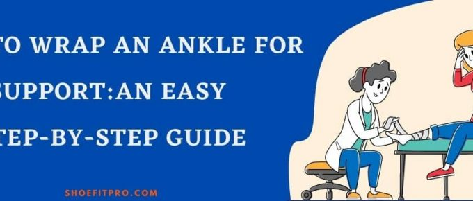 How to Wrap An Ankle For Support - An easy step by step guide