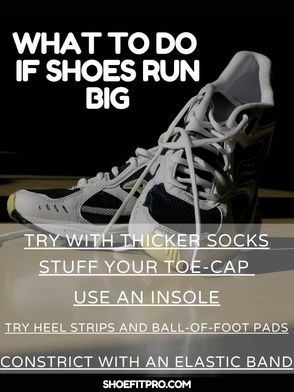What to do if shoes run big