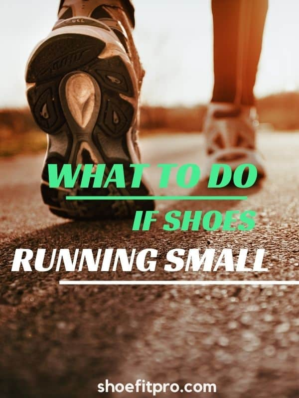 What to do if shoes run small