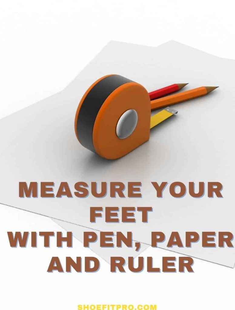 How much room should be in the toe area of a shoe- Measure your feet with Pen, Paper and Ruler
