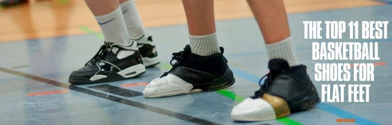 The Top 11 Best Basketball Shoes for Flat Feet