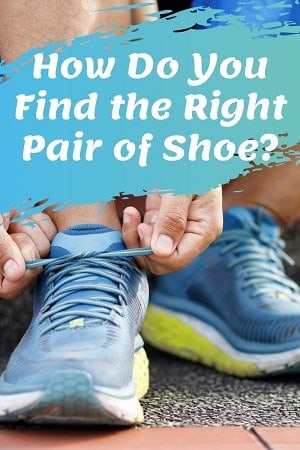 How Do You Find the Right Pair of Shoe